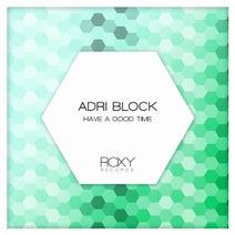 Adri Block - Have A Good Time