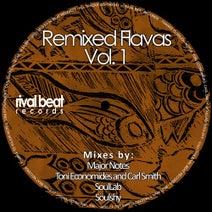 Major Notes, Beat Rivals, Toni Economides, Carl Smith, Soulshy, SoulLab, Ms. John, Soulshy - Remixed Flavas, Vol. 1
