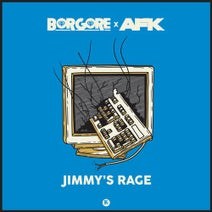 AFK, Borgore - Jimmy's Rage