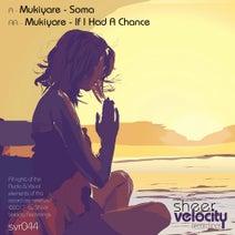 Mukiyare - Soma / If I Had A Chance