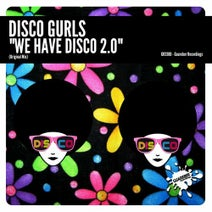 Disco Gurls - We Have Disco 2.0