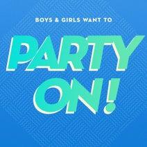 Shamir, M.I.A., GENER8ION, French 79, Moi Je, Kazy Lambist, Parcels, Kraak & Smaak, Mayer Hawthorne, DatA, Tcheep, Daze, Yalta Club, Soft Lit, Dim Sum, School Daze, Thylacine, Brodinski, LOUISAHHH!!!, Gordon, Les Gordon, Petit Biscuit, Roisto, School Daze - Boys & Girls Want to Party On!