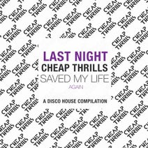 last night cheap thrills saved my life again a disco house