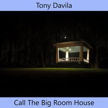 Tony Davila - Call The Big Room House (FCP)