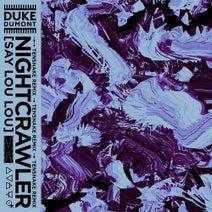 Tensnake, Duke Dumont, Say Lou Lou - Nightcrawler