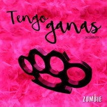 El Zombie - Tengo Ganas