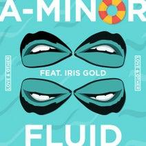 A-Minor, Iris Gold - Fluid (feat. Iris Gold)