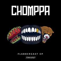 CHOMPPA, CVPTVGON - Flabbergast EP