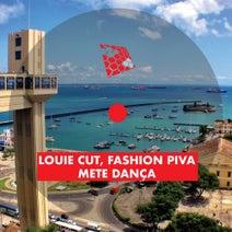 Louie Cut, Fashion Piva - Mete Dança