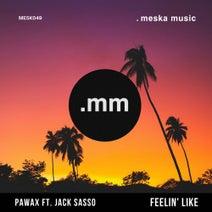 Pawax, Jack Sasso - Feelin' Like (feat. Jack Sasso)