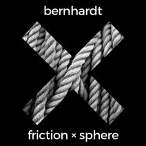 Bernhardt - Friction X Sphere