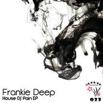 Frankie Deep - House Of Pain