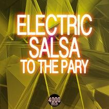 Jason Rivas, Class of '88, Elektronik Kitchen Of Ideas, Klum Baumgartner, Detroit 95 Drums, D33tro7, Organic Noise From Ibiza, Medud Ssa, Cosmic Phosphate, Perruno Luvtrap, Warren Leistung, The Minimal Puppets - Electric Salsa to the Party