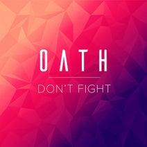 Oath - Don't Fight It