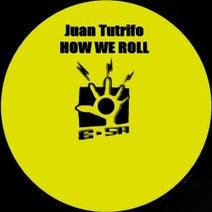 Juan Tutrifo - How We Roll