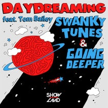 Swanky Tunes, Going Deeper, Tom Bailey - Daydreaming