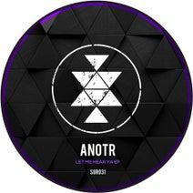 ANOTR - Let Me Hear Ya EP