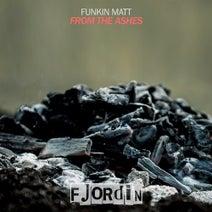 Funkin Matt - From The Ashes