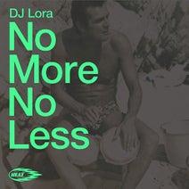 DJ Lora - No More No Less