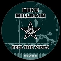 Mike Millrain - Feel The Vibes