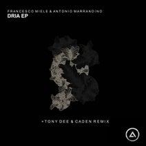 Antonio Marrandino, Francesco Miele, Tony Dee, Caden - Dria EP