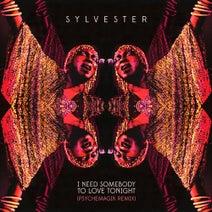 Sylvester, Psychemagik - I Need Somebody To Love Tonight
