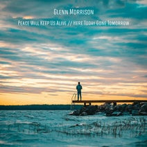 Glenn Morrison - Peace Will Keep Us Alive