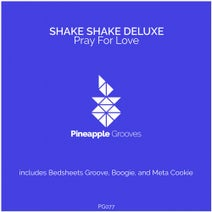 Shake Shake Deluxe - Pray for Love