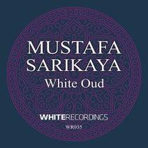 Mustafa Sarikaya - White Oud