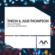 Julie Thompson, Sam Laxton, Theoh - How It Feels
