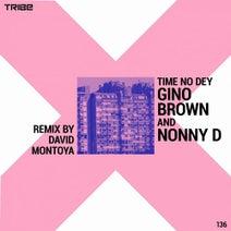 David Montoya, Gino Brown - Time No Dey