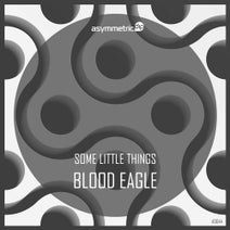 Some Little Things - Blood Eagle