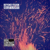 Beyond Vision - Ablaze & Ignite