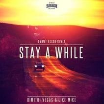 Dimitri Vegas & Like Mike - Stay A While (Ummet Ozcan Remix)