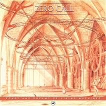 Zero Call - Fears & Dreams Of Living Machines