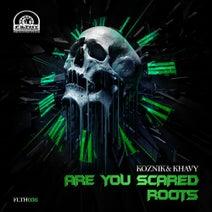 Koznik, Khavy - Are You Scared / Roots