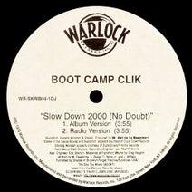 Boot Camp Clik, Mr. Walt - Slow Down 2000 (No Doubt)