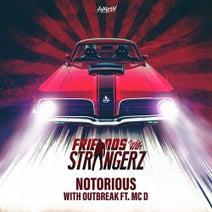 Outbreak, The Strangerz, MC D - Notorious
