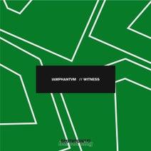 iamphantvm - Witness