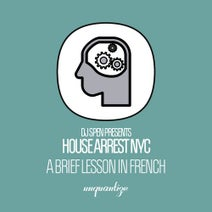 House Arrest NYC, DJ Spen - A Brief Lesson In French