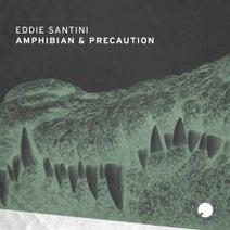 Eddie Santini - Amphibian & Precaution