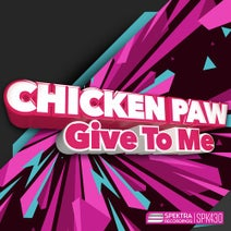 Chicken Paw - Give To Me
