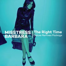 Misstress Barbara, Roger Sanchez, Timo Garcia, Rogers Cup - The Right Time Deluxe Remixes