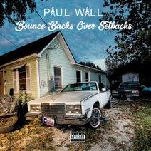 Paul Wall - Bounce Backs Over Setbacks