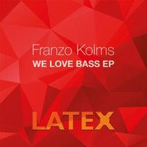 Franzo Kolms - We Love Bass EP