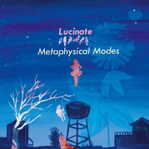 Lucinate - Metaphysical Modes