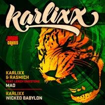 Karlixx, Rasmich, Leroy Onestone - Mad / Wicked Babylon