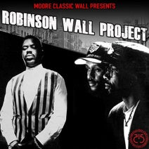 Clifton King, Z, Spring, Teleport, Russel Patterson, Bryan, John Moore, Willie Wall - MooreClassicWall Prod. Presents Robinson Wall Project