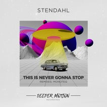 Stendahl, Monoteq - This Is Never Gonna Stop