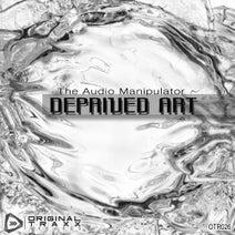 The Audio Manipulator - Deprived Art